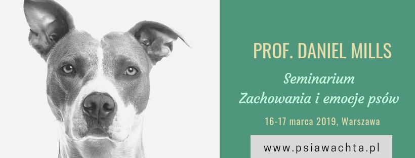 """Seminarium """"Zachowania i emocje psów"""" z Danielem Millsem (16-17.03.2019)"""